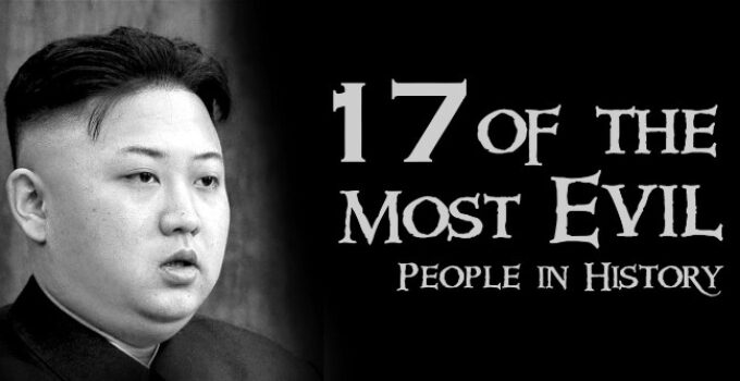 17 Of The Most Evil People In History